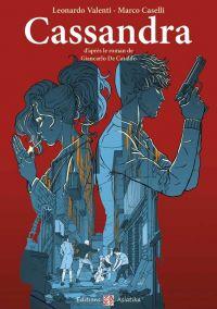 Cassandra, manga chez Asiatika de de Cataldo, Valenti, Caselli