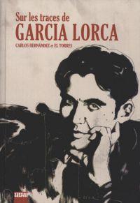 Sur les traces de Garcia Lorca, bd chez Vertige Graphic de El Torres, Hernandez