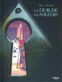 La Guilde des voleurs, bd chez Makaka éditions de Manuro, MC