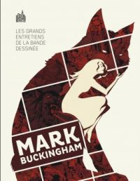 Les  Grands Entretiens de la Bande Dessinée : Mark Buckingham, comics chez Urban Comics de Nolen-Weathington, Buckingham