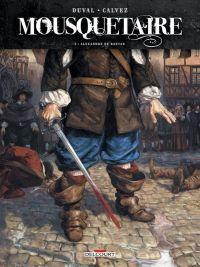 Mousquetaire T1 : Alexandre de Bastan (0), bd chez Delcourt de Duval, Calvez, Delf