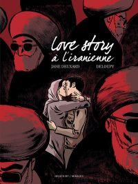 Love Story à l'iranienne, bd chez Delcourt de Deuxar, Deloupy