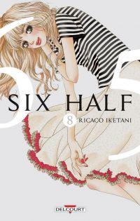 Six half T8, manga chez Delcourt de Iketani