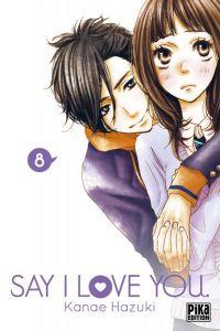 Say I love you  T8 : , manga chez Pika de Kanae