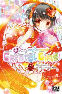 Crystal girls T1 : , manga chez Pika de Takaoka