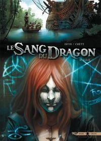 Le sang du dragon T10 : Lilith (0), bd chez Soleil de Istin, Crety
