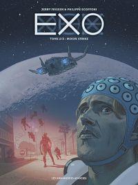 Exo T2 : Moon strike (0), bd chez Les Humanoïdes Associés de Frissen, Scoffoni