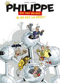 Philippe roi des belges T1 : Où est la fête ? (0), bd chez Kramiek de Cambré