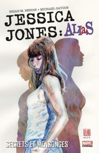 Jessica Jones : Alias T1 : Secrets et mensonges (0), comics chez Panini Comics de Bendis, Bagley, Gaydos, Mack, Sienkiewicz, Hollingsworth
