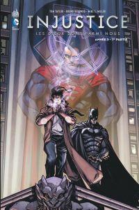 Injustice - Les Dieux sont parmi nous T5 : Année 3 - 1ère partie (0), comics chez Urban Comics de Taylor, Miller, Gonzales, Redondo, Lokus, Nanjan, Googe
