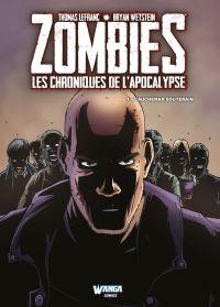 Zombies Les Chroniques de l'Apocalypse T1 : Cauchemar souterrain (0), comics chez Wanga Comics de Lefranc, Wetstein