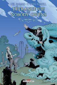 L'étrange vie de Nobody Owens T2 : , comics chez Delcourt de Russell, Gaiman, Showman, Hampton, Lafuente, Nowlan, Kindzierski