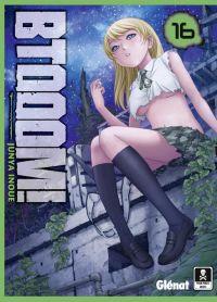Btooom !  T16 : , manga chez Glénat de Inoue