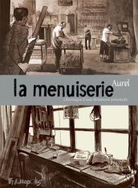La Menuiserie, bd chez Futuropolis de Aurel