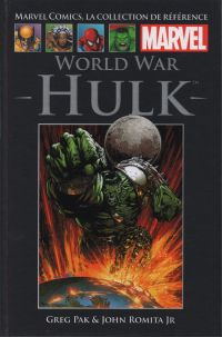 Marvel Comics, la collection de référence T54 : World War Hulk (0), comics chez Hachette de Pak, Romita Jr, Strain, Janson, Finch