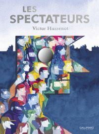 Les spectateurs, bd chez Gallimard de Hussenot