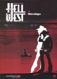 Hell west T2 : Wendigo (0), bd chez Sandawe de Lamy, Vervisch