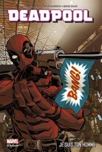 Deadpool (vol.4) T3 : Je suis ton homme (0), comics chez Panini Comics de Way, Swierczynski, Calafiore, Vella, Dazo, Barberi, Bond, Gracia, Mossa, Chu, Loughridge, Johnson