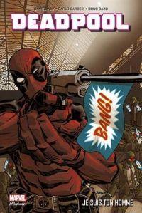 Deadpool (1998) T3 : Je suis ton homme (0), comics chez Panini Comics de Way, Swierczynski, Calafiore, Vella, Dazo, Barberi, Bond, Gracia, Mossa, Chu, Loughridge, Johnson