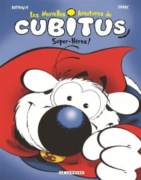Les nouvelles aventures de Cubitus T11 : Super-héros (0), bd chez Le Lombard de Erroc, Rodrigue