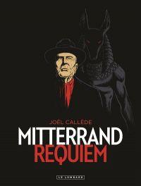 Mitterrand Requiem, bd chez Le Lombard de Callede, Favrelle