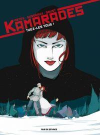 Kamarades T2 : Tuez-les tous ! (0), bd chez Rue de Sèvres de Dusséaux, Abtey, Goust