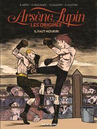Arsène Lupin, les origines T3 : Il faut mourir ! (0), bd chez Rue de Sèvres de Deschodt, Abtey, Gaultier, Galopin