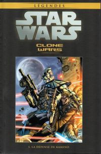 Star Wars Légendes T26 : Clone Wars - La défense du Kamino (0), comics chez Hachette de Blackman, Ostrander, Allie, Giorello, Thompson, Duursema, Wayne