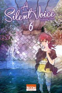 A Silent Voice T6, manga chez Ki-oon de Oima