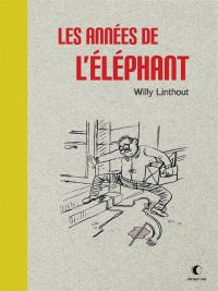 Les Années de l'éléphant, bd chez Presque Lune de Linthout
