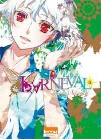 Karneval T15, manga chez Ki-oon de Mikanagi