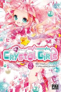 Crystal girls T2 : , manga chez Pika de Takaoka