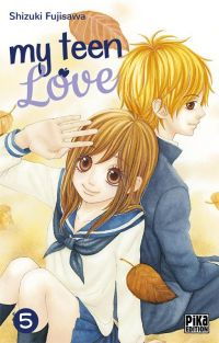 My teen love T5 : , manga chez Pika de Shizuki