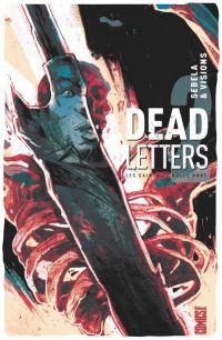 Dead Letters T2 : Les saints de nulle part, comics chez Glénat de Sebela, Visions, Battaglia