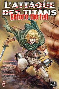 L'Attaque des Titans - Before The Fall T6 : , manga chez Pika de Isayama, Shiki, Suzukaze