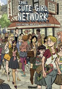 The Cute Girl network : , comics chez Glénat de Means, Reed, Flood
