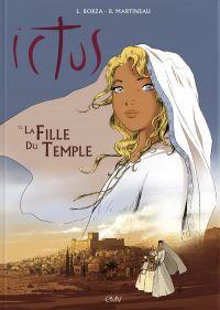 Ictus T1 : La fille du temple (0), bd chez EMV de Borza, Martineau, Bonamy
