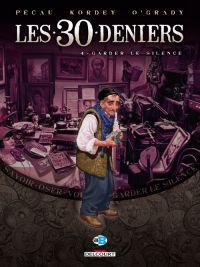 Les 30 deniers T4 : Garder le silence (0), bd chez Delcourt de Pécau, Kordey, O'Grady