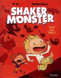 Shaker Monster T1 : Tous aux abris, bd chez Gallimard de Tan, Domecq