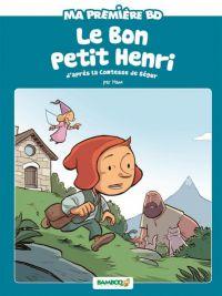 Le Bon petit Henri, bd chez Bamboo de Comtesse de Segur, Hamo