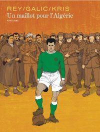 Un Maillot pour l'Algérie, bd chez Dupuis de Galic, Kris, Rey
