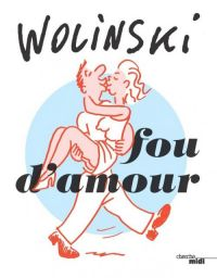 Fou d'amour, bd chez Cherche Midi de Wolinski