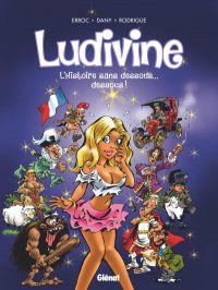 Ludivine : L'Histoire sans dessous... dessous !, bd chez Glénat de Erroc, Rodrigue, Dany