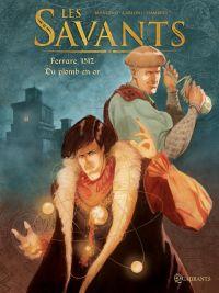 Savants T1 : Ferrare, 1512 - Du plomb en or (0), bd chez Soleil de Blengino, Carloni, Isembert