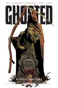 Ghosted T4 : Ville fantôme, comics chez Delcourt de Williamson, Juan Jose Ryp, Laci, Sudzuka, Mrva, Panosian