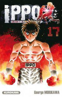 Ippo – Saison 4 - La loi du ring, T17, manga chez Kurokawa de Morikawa