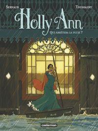 Holly Ann T2 : Qui arrêtera la pluie ? (0), bd chez Casterman de Toussaint, Servain