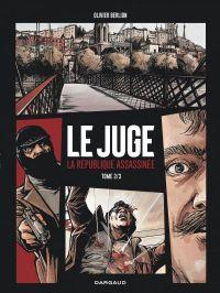 Le Juge, la république assassinée T2, bd chez Dargaud de Berlion