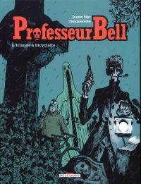 Professeur Bell T5 : L'irlande à bicyclette (0), bd chez Delcourt de Sfar, Tanquerelle, Walter