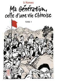 Ma génération, celle d'une vie chinoise T1 : , manga chez Kana de Kunwu